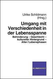Umgang mit Verschiedenheit in der Lebensspanne : Behinderung - Geschlecht - kultureller Hintergrund - Alter/Lebensspanne - Ulrike Schildmann