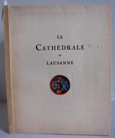 La Cathedrale de Lausanne - 1929: Chamorel, Gabriel /