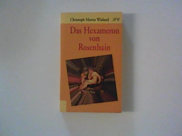 Das Hexameron von Rosenhain. Hrsg. von Peter: Wieland, Christoph Martin:
