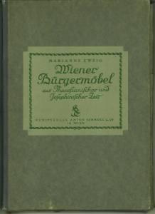 Wiener Bürgermöbel aus Theresianischer und Josephinischer Zeit.: Zweig, Marianne: