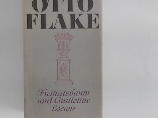 Freiheitsbaum und Guillotine : Essays aus 6: Flake, Otto: