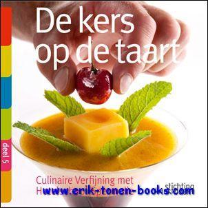 kers op de taart, Culinaire Verfijning met Hotelschool Spermalie - Walter Lanckmans