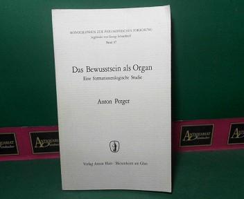 Das Bewusstsein als Organ - Eine formationenlogische: Perger, Anton: