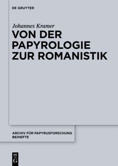 Von der Papyrologie zur Romanistik - Johannes Kramer