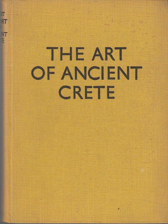 The Art of ancient Crete from the: Bossert, H. Th.: