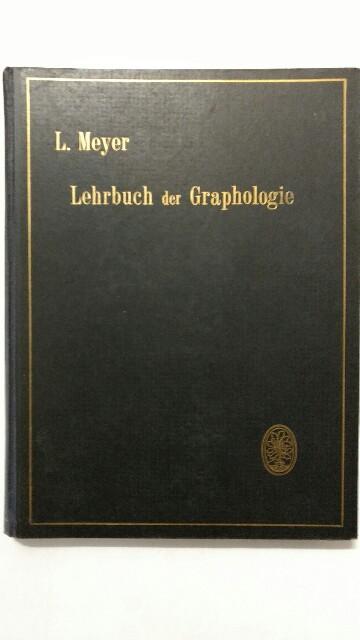 Lehrbuch der Graphologie .: Meyer, L.: