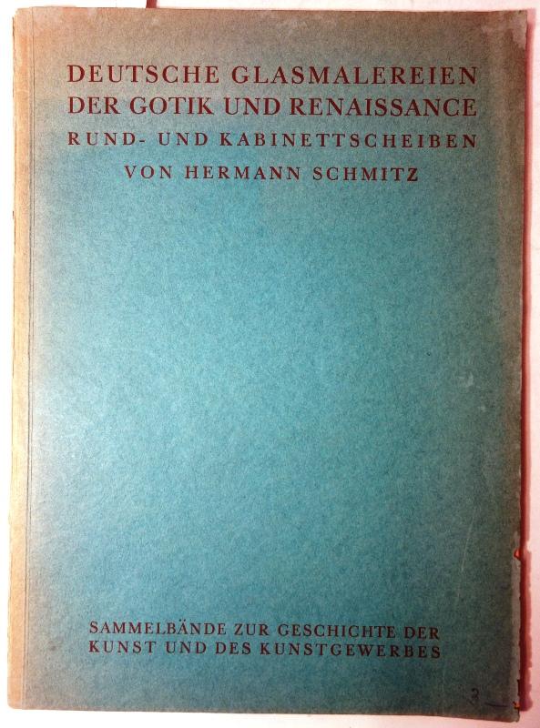 Deutsche Glasmalereien der Gotik und Renaissance. Rund-: Schmitz, Hermann