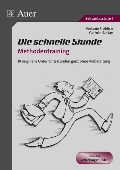 Die schnelle Stunde Methodentraining : 19 orginelle: Melanie Fröhlich