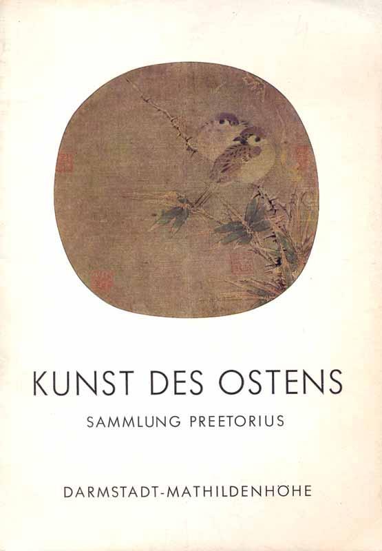 Kunst des Ostens - Sammlung Preetorius: Ausstellungskatalog: