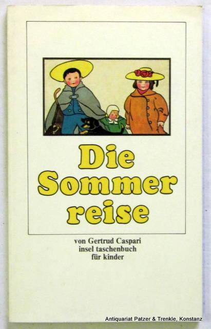 Die Sommerreise. In Verse gesetzt von Heinrich: Caspari, Gertrud.