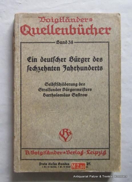 Selbstschilderung des Stralsunder Bürgermeisters Bartholomäus Sastrow. Hrsg.: Sastrow. -- Ein