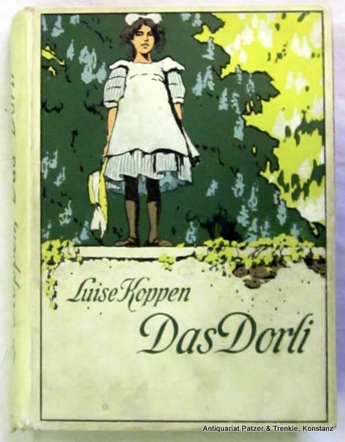 Das Dorli. Eine heitere Kindergeschichte. 8. Aufl.: Koppen, Luise.