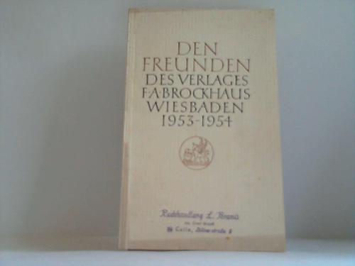 Den Freunden des Verlages F. A. Brockhaus,: Brockhaus