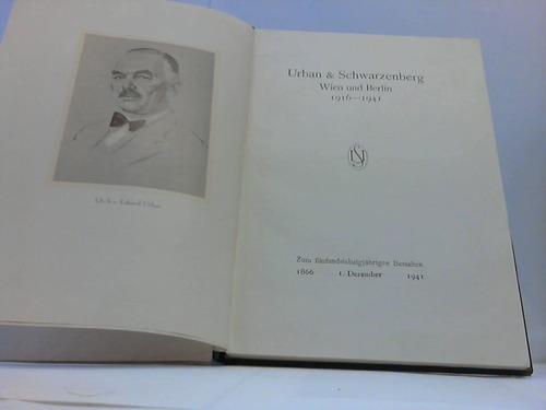Wien und Berlin 1916-1941. Zum fünfundsiebzigjährigen Bestehen.: Urban & Schwarzenberg