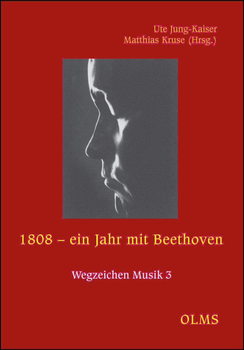 1808 – ein Jahr mit Beethoven, - Jung-Kaiser, Ute, Kruse, Matthias (Hg.)