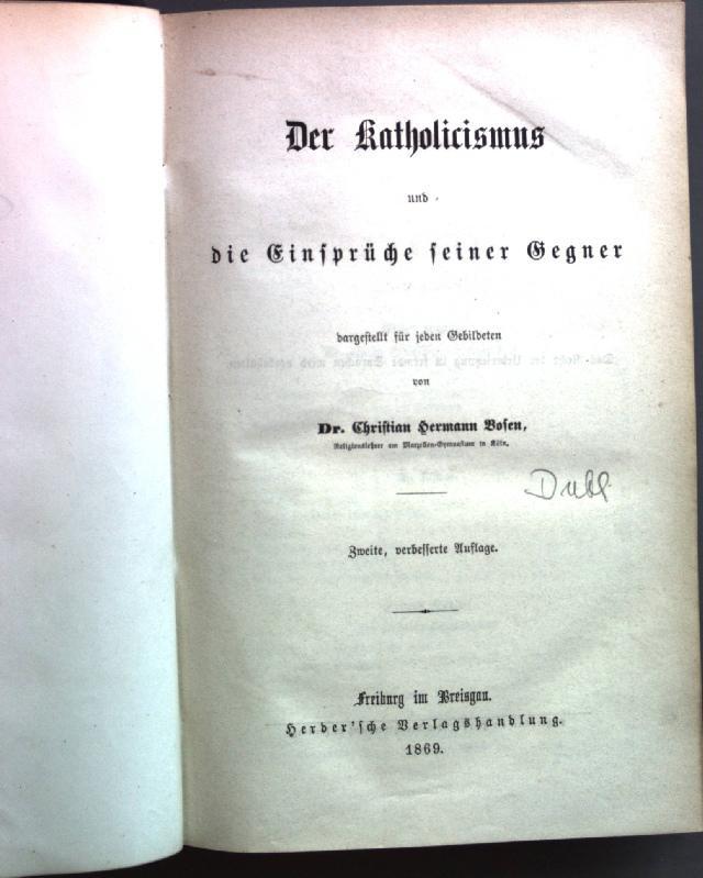 Der Katholicismus und die Einsprüche seiner Gegner.: Bosen, Christian Hermann: