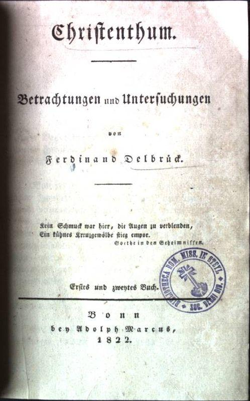 Christenthum. - Betrachtungen und Untersuchungen - Erstes: Delbrück, Ferdinand: