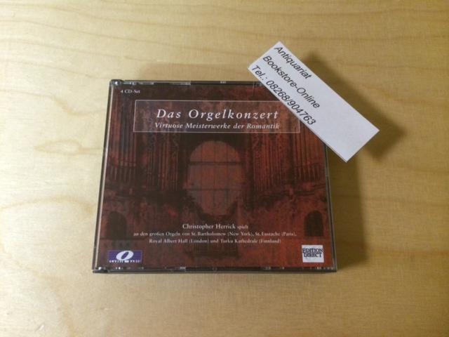 Das Orgelkonzert - Virtuose Meisterwerke der Romantik: Herrick, Christopher: