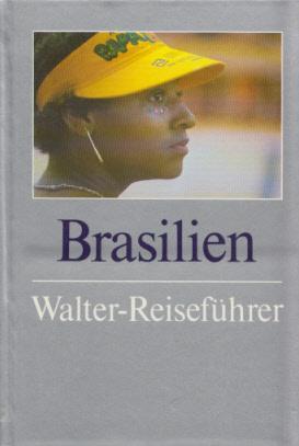 Brasilien. Mit zahlr. s/w u. farb. Abb. (Walter-Reiseführer). - Schwanfelder, Werner und Susanne Schwanfelder