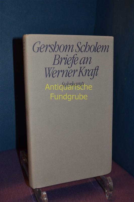 Briefe an Werner Kraft. Hrsg. von Werner: Scholem, Gershom: