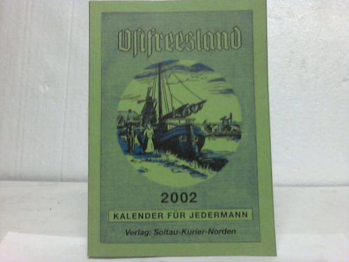 Kalender für Jedermann 2002. Ostfreesland: Ostfriesland