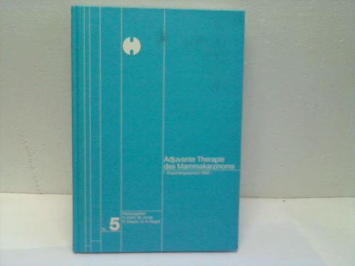 Adjuvante Therapie des Mammakarzinoms. Expertengespräch 1982. Nr.: Diehl,V./Jonat,W./Maass,H./Nagel,G.A. (Hrsg.)