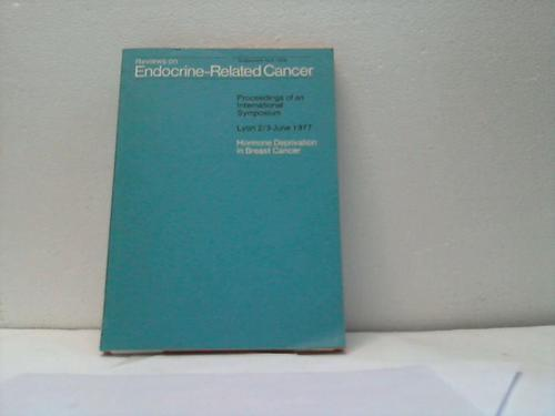 Reviews Endocrine-Related Cancer. Proceedings of an Inernational: Mayer, Marcel /
