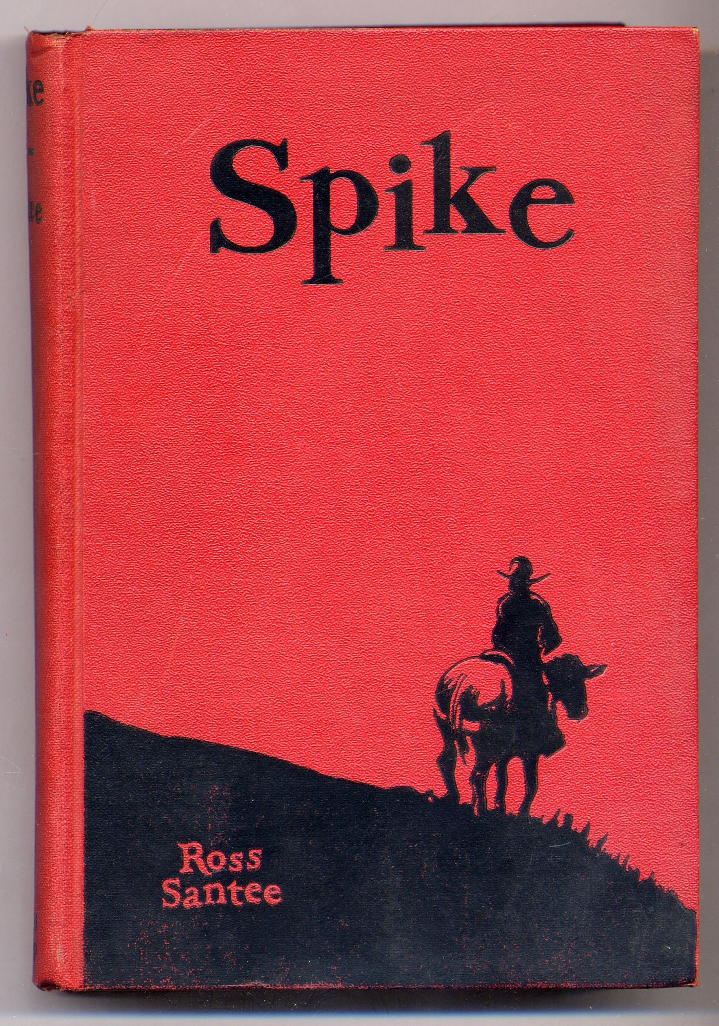 Spike: The Story of A Cowpuncher's Dog: SANTEE, Ross