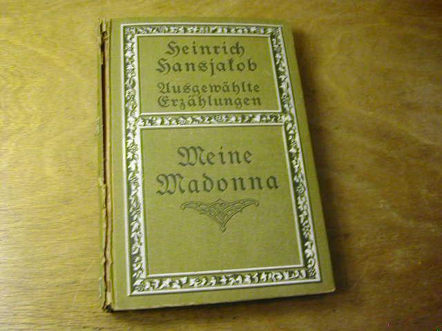 Meine Madonna = Ausgewählte Erzählungen. Volksausgabe 4.: Heinrich Hansjakob