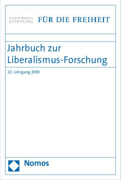 Jahrbuch zur Liberalismus-Forschung 2010 : 22. Jahrgang 2010 - Birgit Bublies-Godau