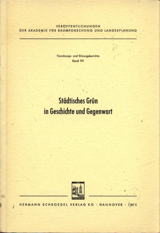 Städtisches Grün in Geschichte und Gegenwart. Veröffentlichungen: Hofmann, Hans Hubert: