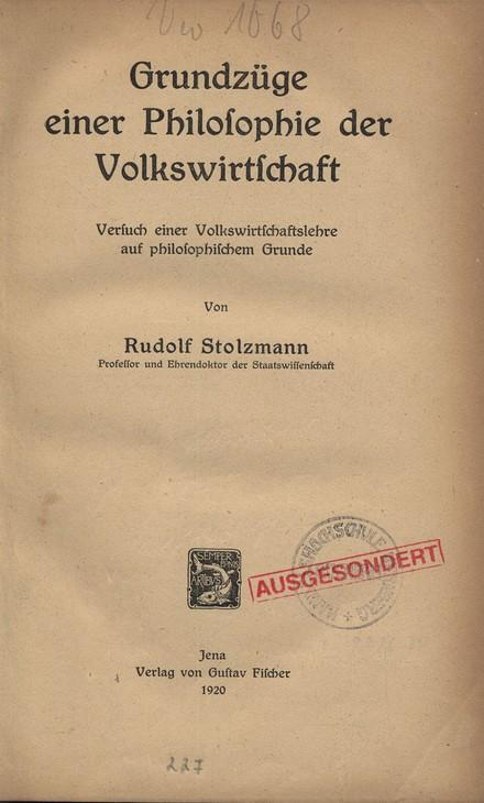 Grundzüge einer Philosophie der Volkswirtschaft. Versuch einer: Stolzmann, Rudolf: