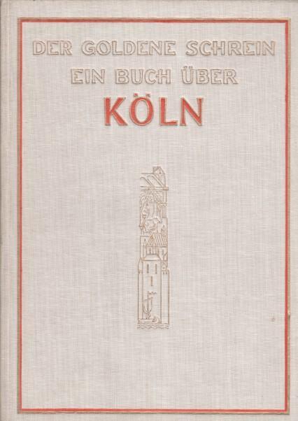 Der goldene Schrein : Ein Buch über: Witte, Fritz:
