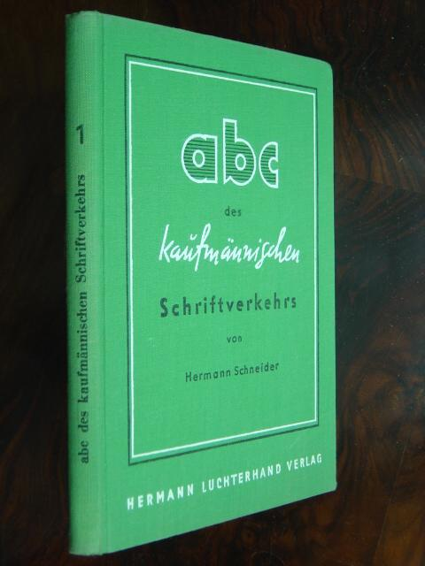 abc des kuafmännischen Schriftverkehrs. Mit einem Anhang: Schneider, Hermann.