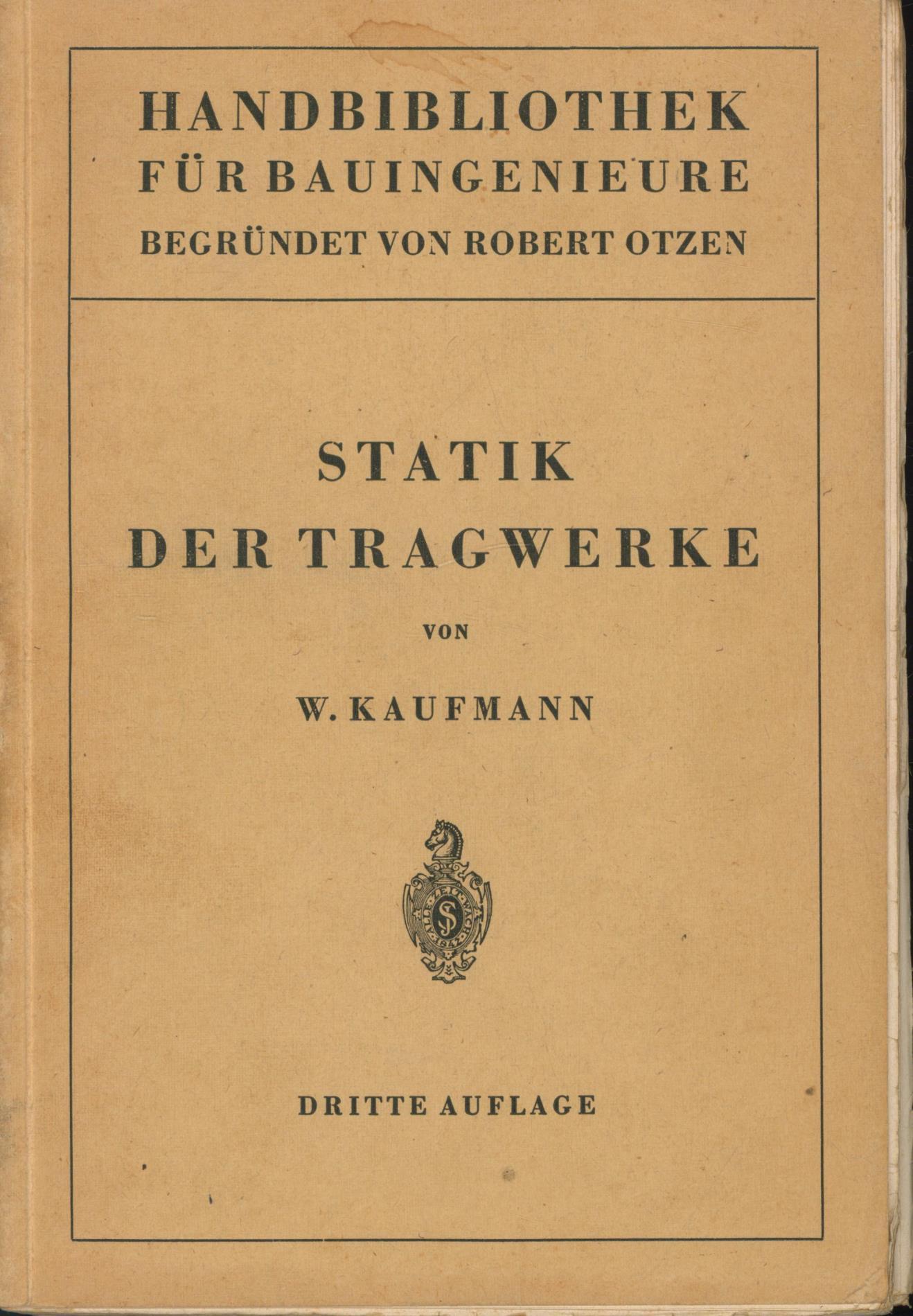 Statik der Tragwerke.Handbibliothek für Bauingenieure;. Ein Hand-: Kaufmann, Walther