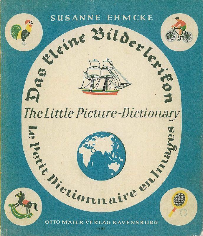 Das kleine Bilderlexikon. The Little Picture-Dictionary. Le: Ehmcke, Susanne.