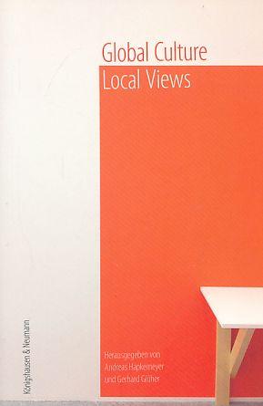Global culture - local views : die: Hapkemeyer , Andreas