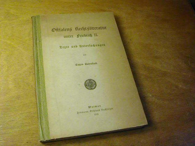 Ostfalens Rechtsliteratur unter Friedrich II. : Texte: Eugen Rosenstock