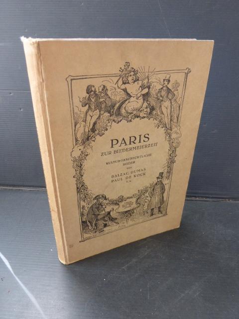 Paris zur Biedermeierzeit. Kulturgeschichtliche Bilder von Balzac,: Klarwill, Victor (Hrsg)