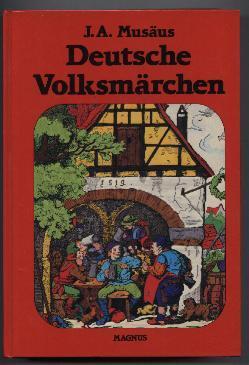 Deutsche Volksmärchen. Gesamtausgabe.: Musäus, Johann August: