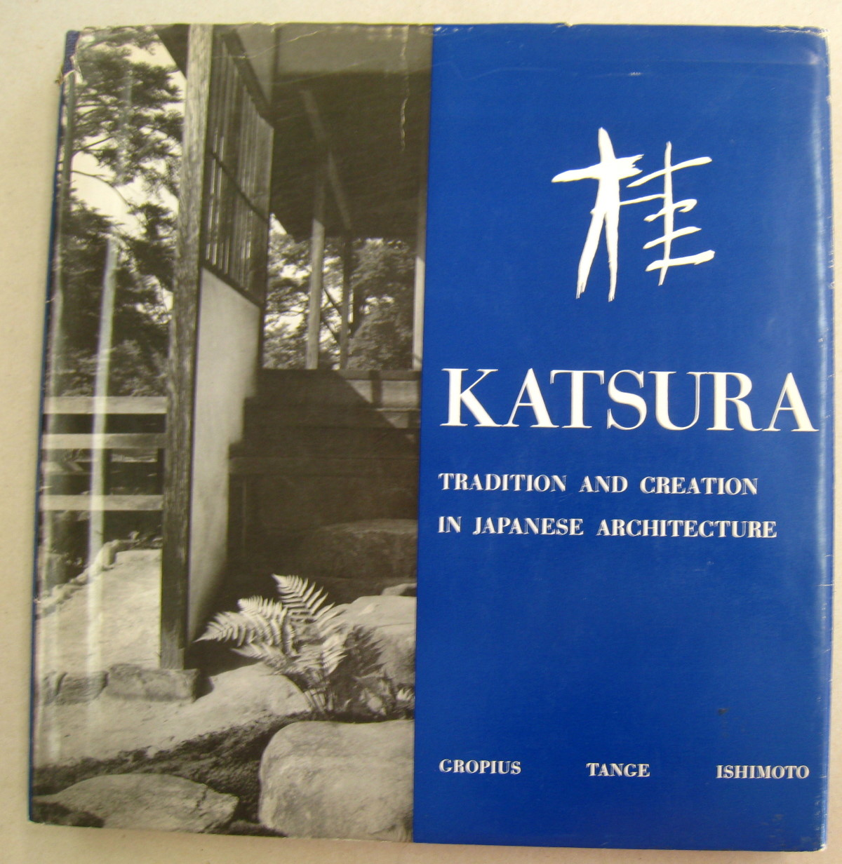 Katsura; Tradition and Creation in Japanese Architecture: Kenzo Tange