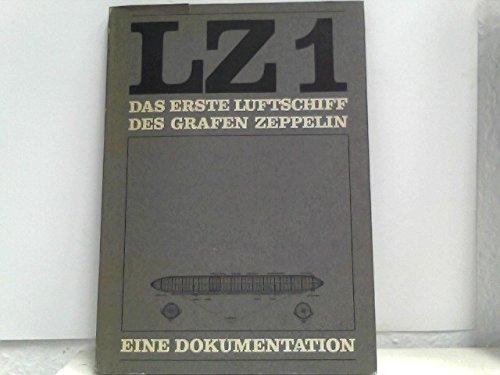 LZ 1 - Das erste Luftschiff des: Luftschiffbau, Zeppelin GmbH