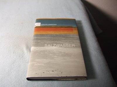 Salzwasser. Roman. Aus dem Amerikanischen übersetzt von: Simmons, Charles: