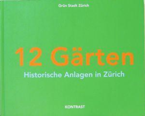 12 Gärten. Historische Anlagen in Zürich. Fotografie: Grün. Stadt. Zürich.