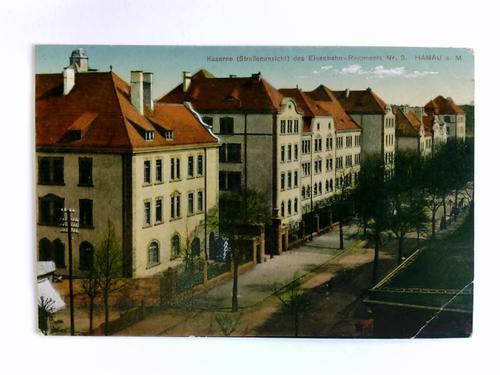 Postkarte: Kaserne (Straßenansicht) des Eisenbahn-Regiments Nr. 3: Hanau