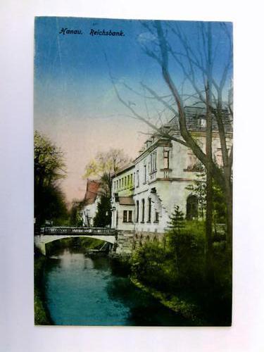Postkarte: Hanau - Reichsbank: Hanau
