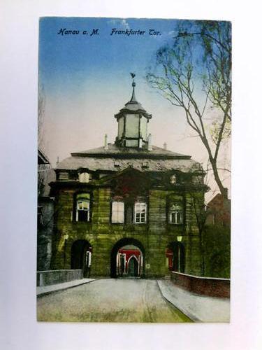 Postkarte: Hanau a. M. - Frankfurter Tor: Hanau