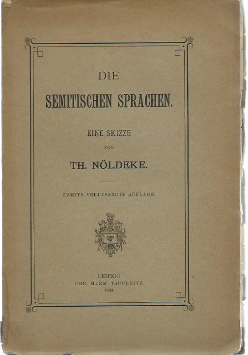 Die semitischen Sprachen. Eine Skizze.: Nöldeke, Th.: