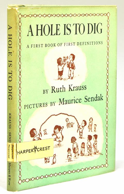 A Hole is to Dig, a First: Sendak, Maurice) Krauss,