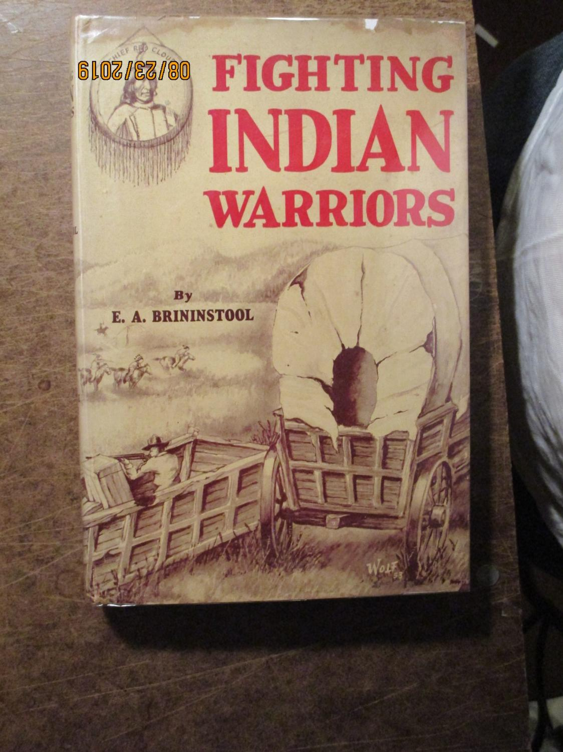 Fighting Indian Warriors: True Tales of the: Brininstool, E. A.